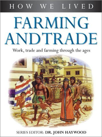 Farming And Trade (How We Lived)