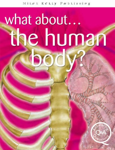 What About...The Human Body? (Questions & Answers)