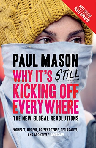Why It's Still Kicking Off Everywhere: The New Global Revolutions (Revised and Updated 2nd Edition)
