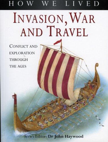 How We Lived: Invasion, War & Travel