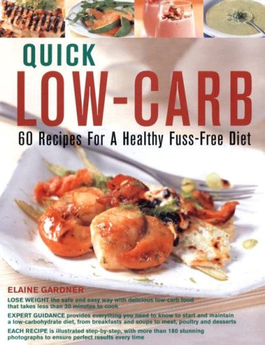 Quick Low-Carb: 60 Recipes for a Healthy Fuss-Free Diet