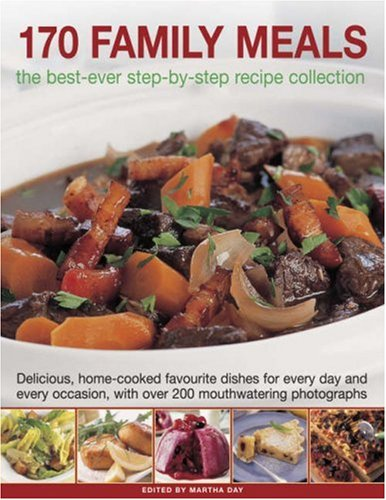 170 Family Meals: The Best-Ever Step-by-Step Recipe Collection