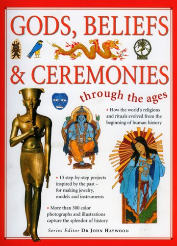 Gods, Beliefs & Ceremonies (Through The Ages)