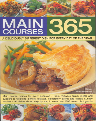 365 Main Courses: A Deliciously Different Dish for Every Day of the Year