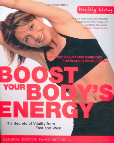 Boost Your Body's Energy (Healthy Living)