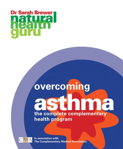 Overcoming Asthma: The Complete Complementary Health Program (Natural Health Guru)