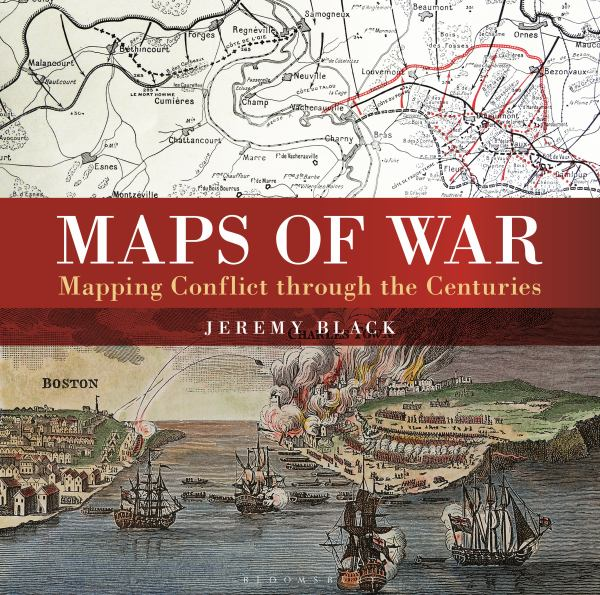 Maps of War: Mapping Conflict Through the Centuries