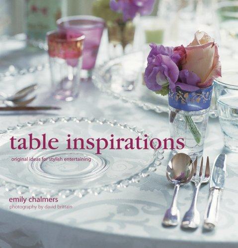 Table Inspirations: Originals Ideas for Stylish Entertaining