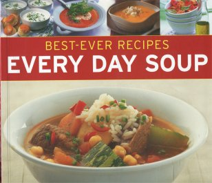 Every Day Soups (Best-Ever Recipes)