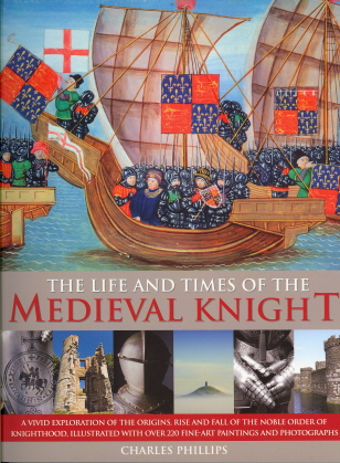 The Life and Times of the Medieval Knight