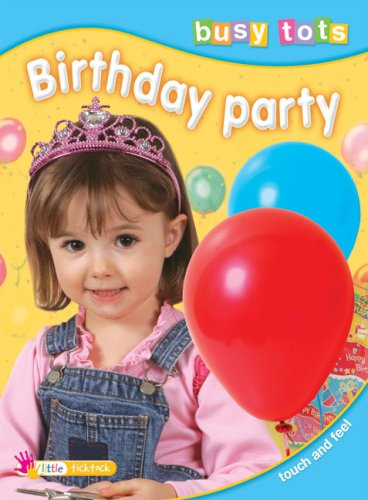 Birthday Party (Busy Tots, Little Ticktock)