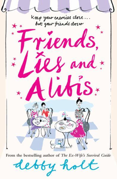 Friends, Lies and Alibis