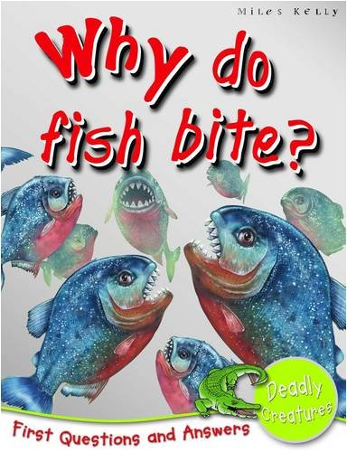 Deadly Creatures: Why Do Fish Bite? (First Questions And Answers)