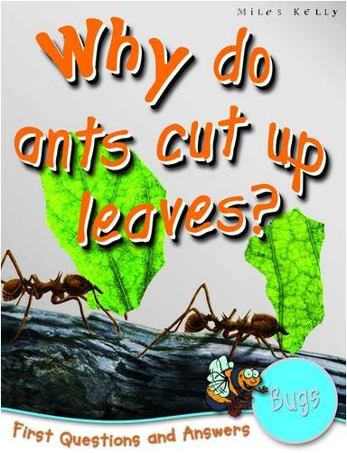 Bugs: Why Do Ants Cut Up Leaves? (First Questions And Answers)