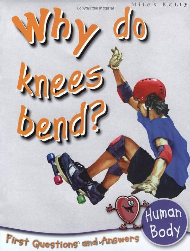 Human Body: Why Do Knees Bend? (First Questions and Answers)