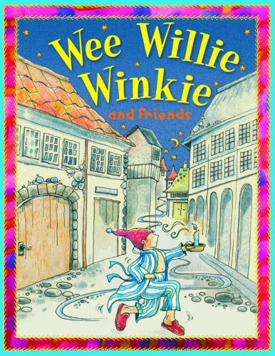 Wee Willie Winkie And Friends