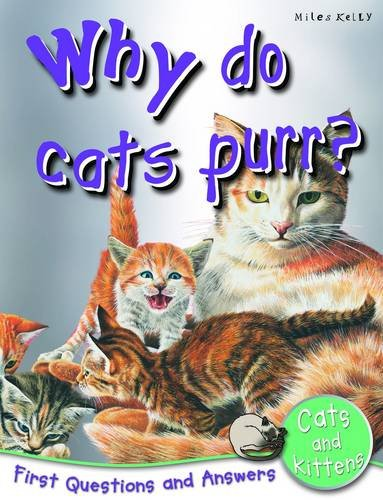 Cats And Kittens: Why Do Cats Purr? (First Questions And Answers)
