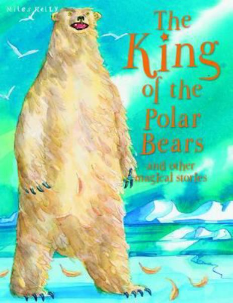 King of the Polar Bears and Other Stories (Magical Stories)
