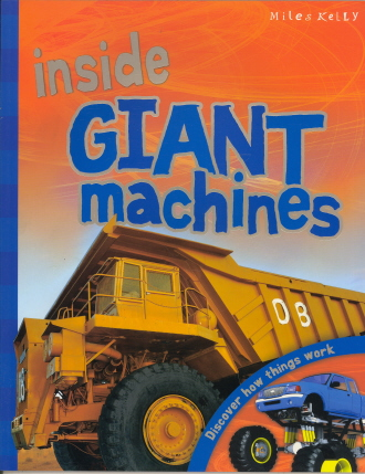 Inside Giant Machines: Discover How Things Work