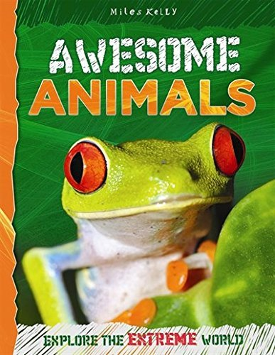Awesome Animals (Explore the Extreme World)