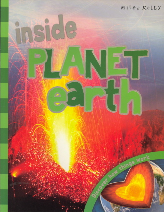 Inside Planet Earth: Discover How Things Work