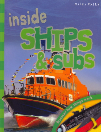 Inside Ships & Subs: Discover How Things Work