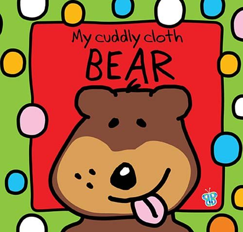 My Cuddly Cloth Bear (Busy Baby, Bath Book)
