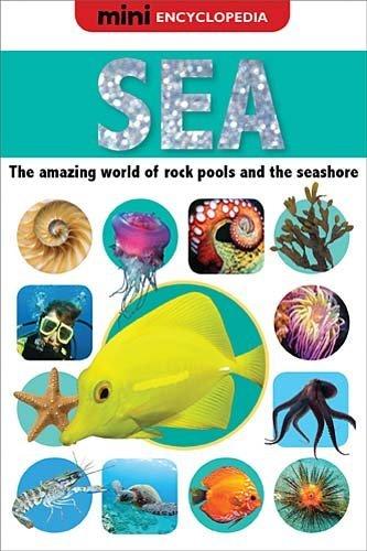 Sea (Mini Encyclopedias)