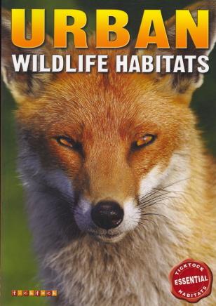 Urban Wildlife Habitats (Ticktock Essential Habitats)