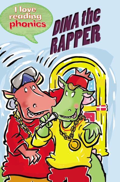 Dina the Rapper (I Love Reading Phonics, Level 3)