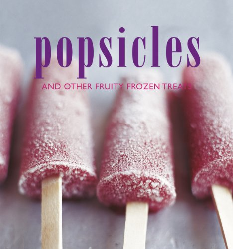 Popsicles and Other Fruity Frozen Treats