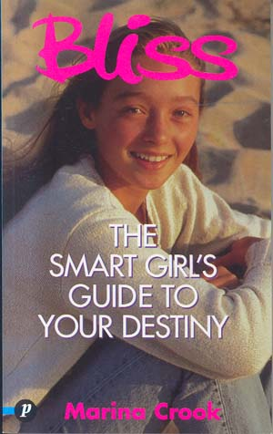 The Smart Girl's Guide to Your Destiny (Bliss)