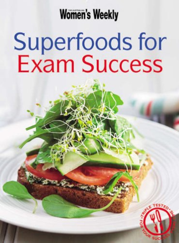 Superfoods for Exam Success ( Australian Women's Weekly)
