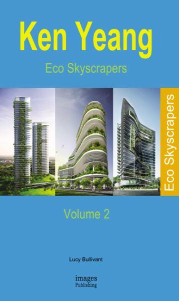 Ken Yeang Eco Skyscrapers: Volume 2