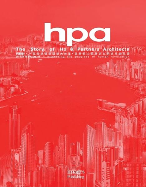 Hpa: the Story of Ho and Partners Architects