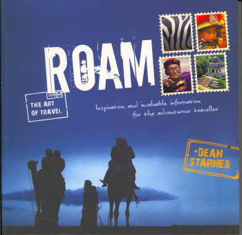 Roam: Inspiration and Invaluable Information for the Adventurous Traveller