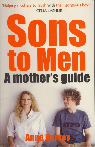 Sons to Men: A Mother's Guide