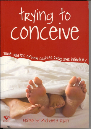 Try to Conceive: True Stories of How Couples Overcame Infertility