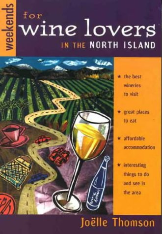 Weekends for Wine Lovers in the North Island