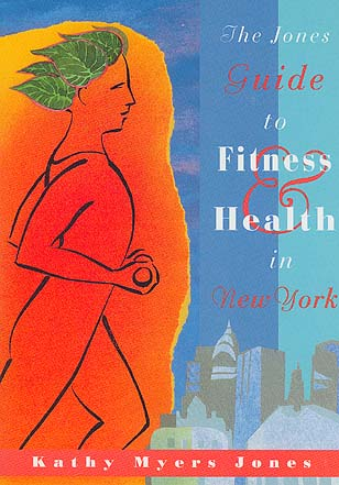 The Jones Guide to Fitness & Health in New York