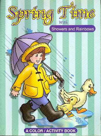 Spring Time with Showers and Rainbows (A Color/Activity Book)