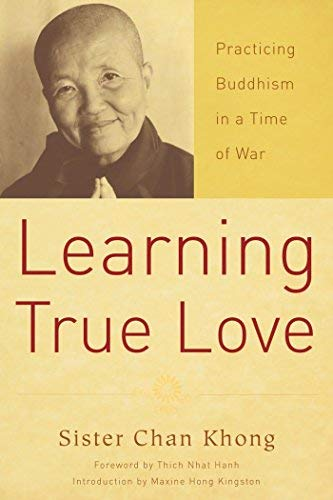 Learning True Love: Practicing Buddhism in a Time of War