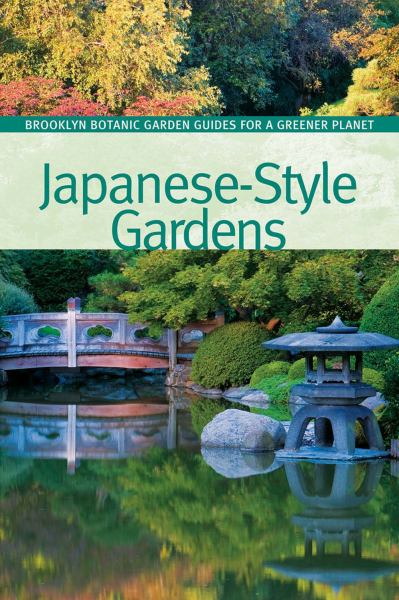 Japanese-Style Gardens (Brooklyn Botanic Garden Guides for a Greener Planet)