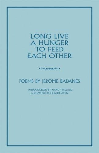 Long Live a Hunger to Feed Each Other: Poems