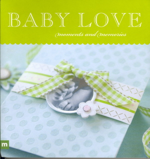 Baby Love: Moments and Memories