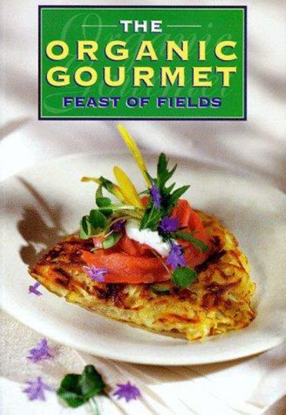 The Organic Gourmet: Feast of Fields