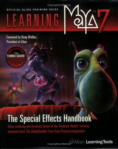 Learning Maya 7: The Special Effects Handbook