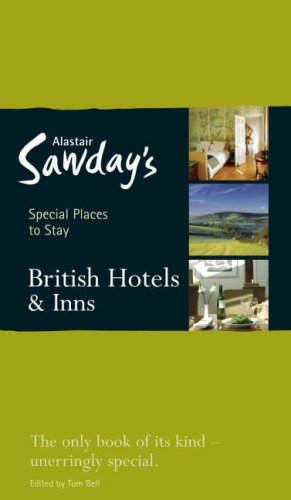 British Hotels & Inns (Alastair Sawday`s Special Places To Stay)