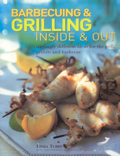 Barbecuing & Grilling: Inside and Out