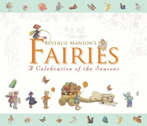Beverlie Manson's Fairies: A Celebration of the Seasons